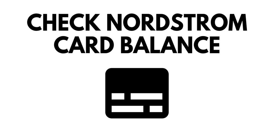 Check Nordstrom Card Balance