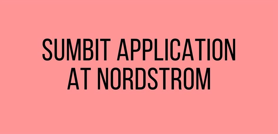 Sumbit Application At Nordstrom