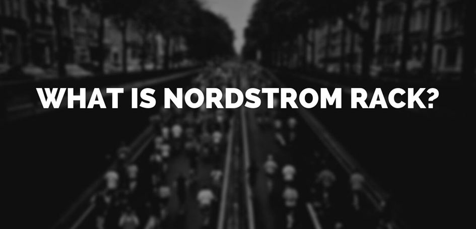 What is nordstrom rack?
