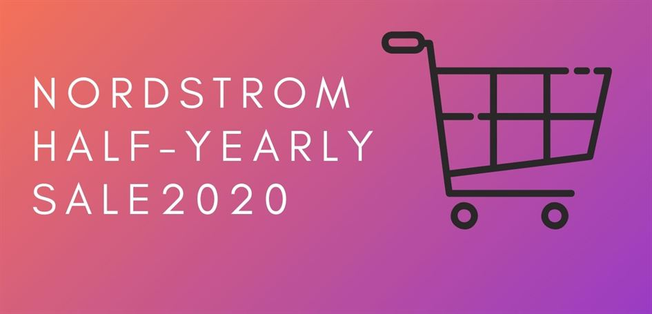 When is Nordstrom Half-Yearly Sale 2020