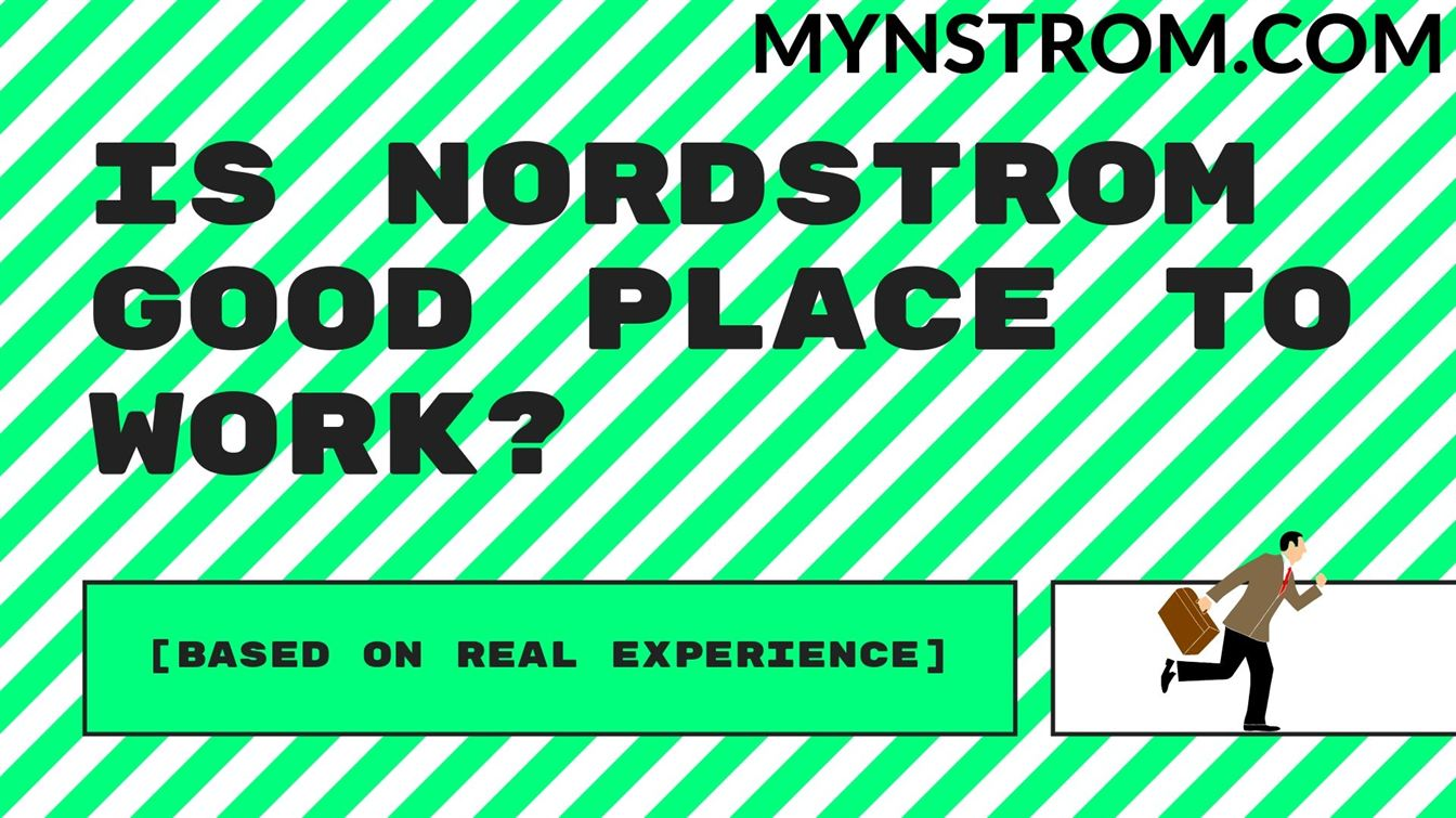 is Nordstrom Good Place To Work based on real experience