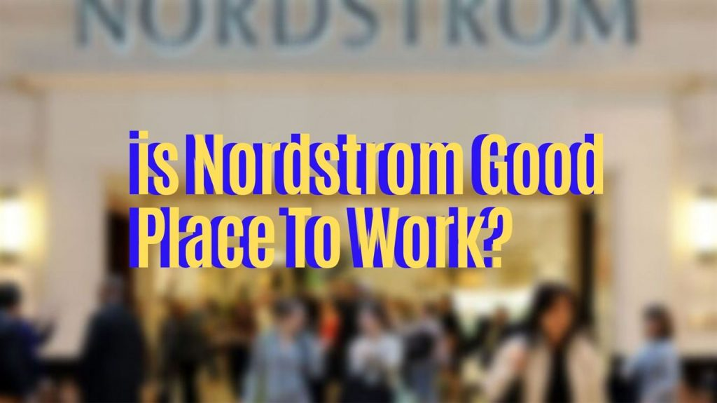 is Nordstrom Good Place To Work_