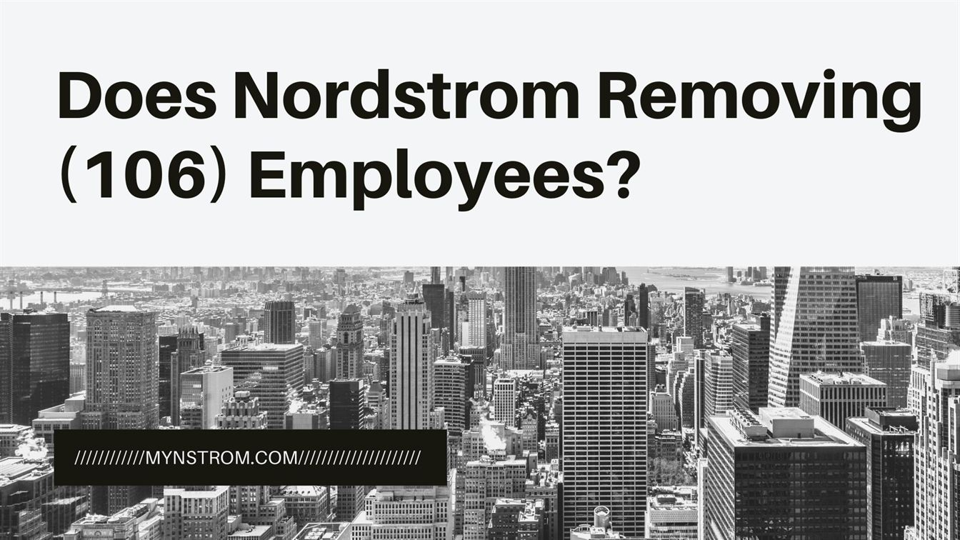 Does Nordstrom Removing (106) Employees