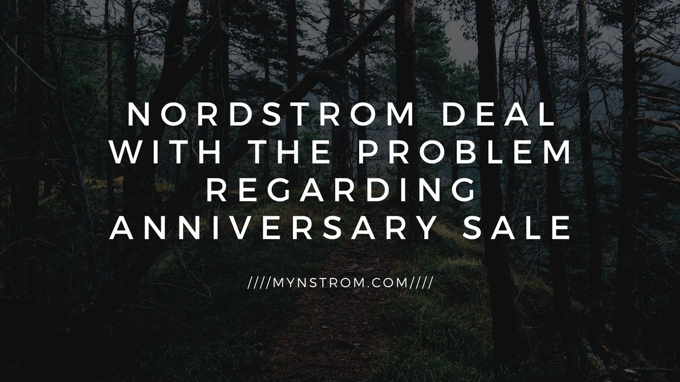Nordstrom Deal With The Problem Regarding Anniversary Sale