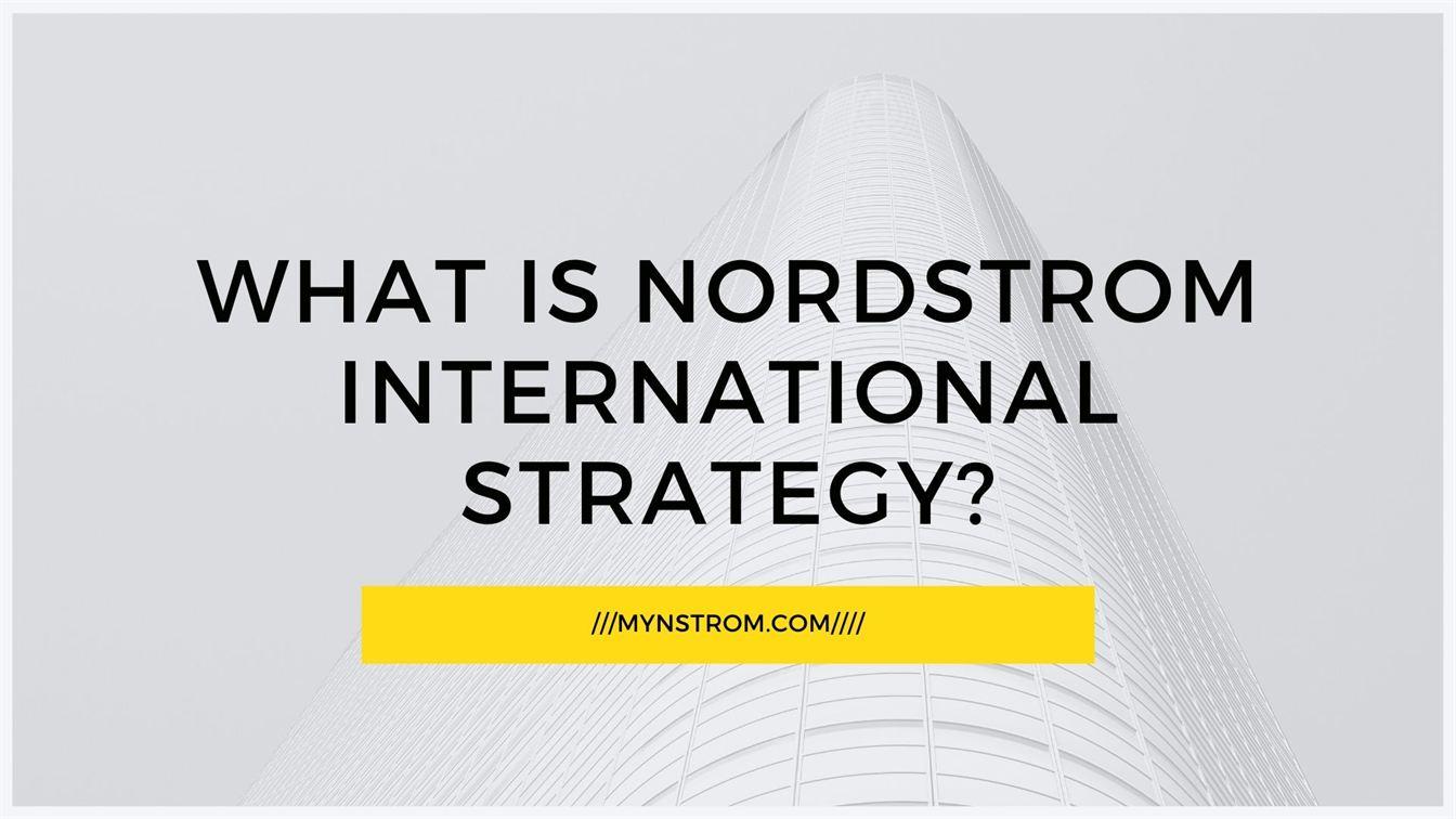 Nordstrom International Strategy