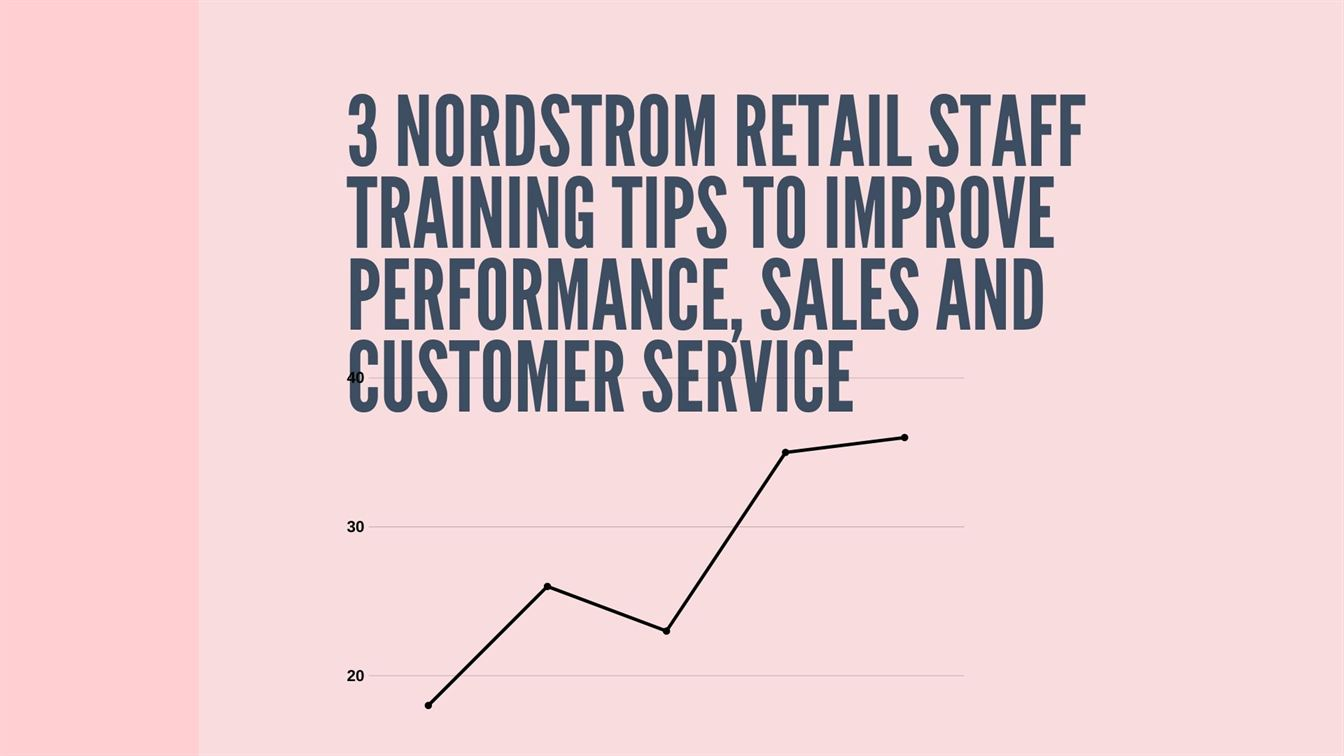 Nordstrom Retail Staff Tips to Improve Sales, Performance, and Customer Service