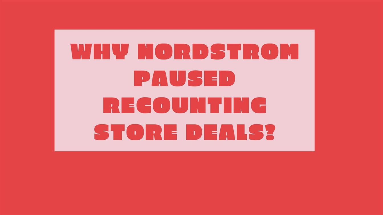 Why Nordstrom stopped Recounting Store Deals