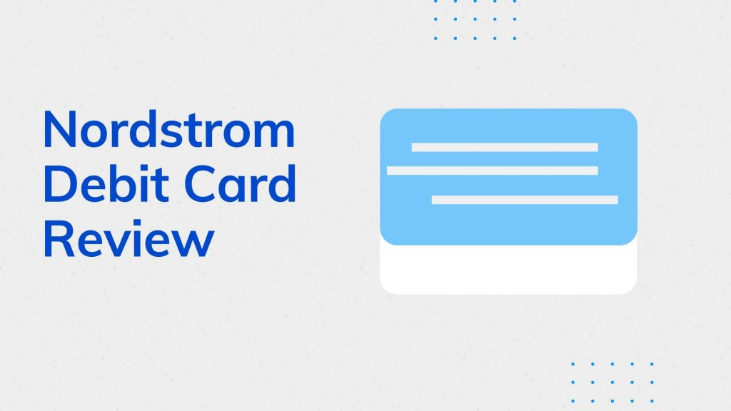 Nordstrom Debit Card Review