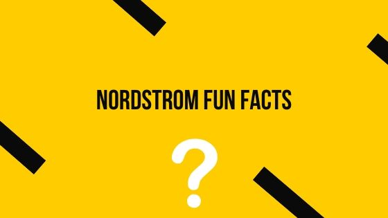 Nordstrom fun facts You don't know about